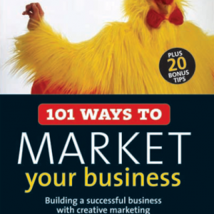 101 Ways to Market Your Business_ Building a Successful Business with Creative Marketing